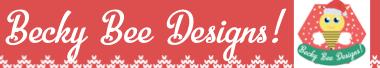 Becky Bee Designs!
